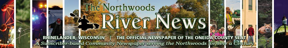 City News - The Northwoods River News - Rhinelander, Wisconsin